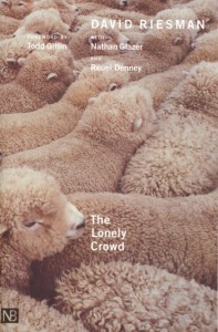 David Riesman - The Lonely Crowd
